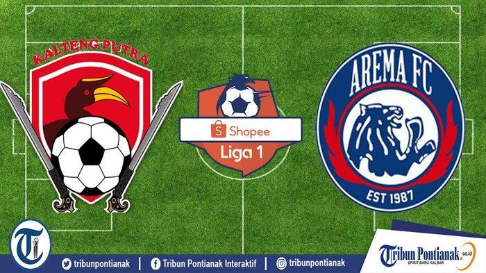 LIVE Shoppe Liga 1 Kalteng Putra Vs Arema Jam 18.30 WIB, LIVE Indosiar & LIVE Vidio! Klasemen Liga 1
