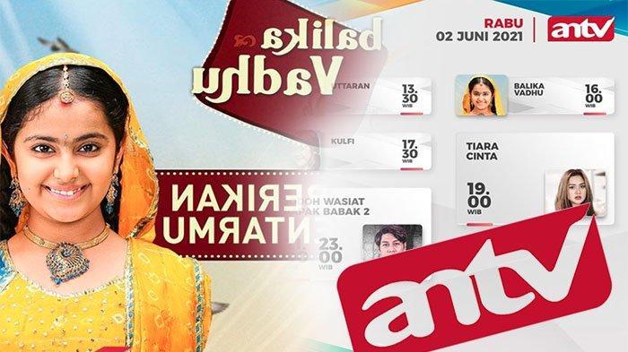 LIVE Streaming ANTV Hari Ini Nonton Sinetron India Balika Vadhu Hingga Kulfi di Live ANTV Sekarang