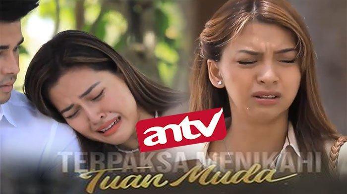 LIVE Streaming ANTV Hari Ini Nonton Sinetron Terpaksa Menikahi Tuan Muda Episode 43 Cek Link Berikut