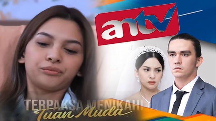 LIVE Streaming ANTV Terpaksa Menikahi Tuan Muda Hari Ini, Niat Amanda Rebut Abhimana dari Kinanti