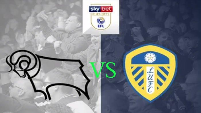 LIVE STREAMING Derby County Vs Leeds United | LIVE Stream Play Off Menuju Liga Inggris Jam 23.00 WIB
