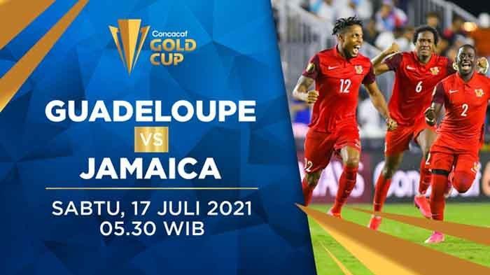 Live Streaming Guadeloupe vs Jamaika Piala Emas CONCACAF 2021 Sabtu 17 Juli 2021