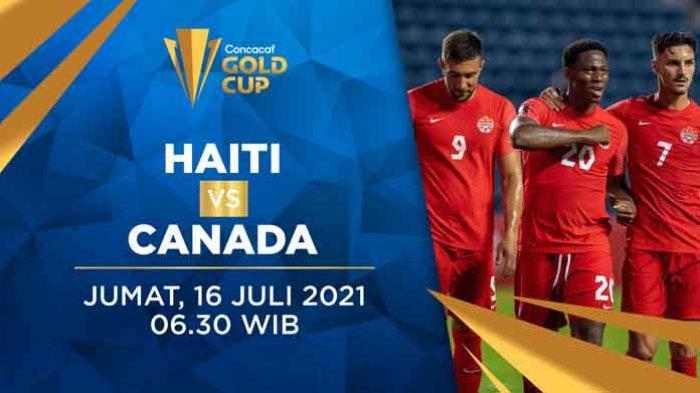 Live Streaming Haiti vs Kanada Piala Emas CONCACAF 2021 Jumat 16 Juli 2021 Live Streaming Mola TV