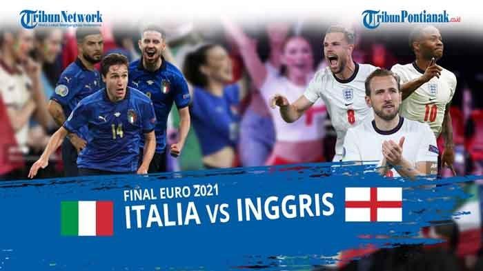 Susunan Pemain Inggris vs Italia Final Euro 2021 Malam Ini Lengkap Head to Head Italia vs Inggris
