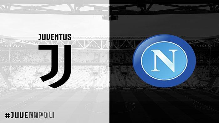 LIVE Streaming Juventus Vs Napoli Final Coppa Italia, Prediksi Skor, Head to Head dan Starting XI