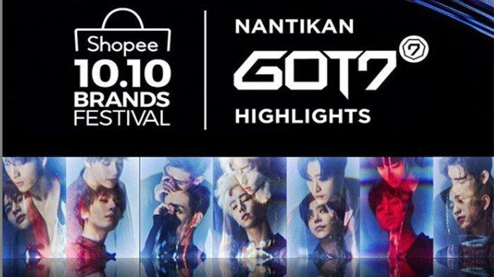 LIVE STREAMING Kejutan GOT7 Highlight di Shopee 10.10 Brands Festival, Ahgase Tak Sabar!