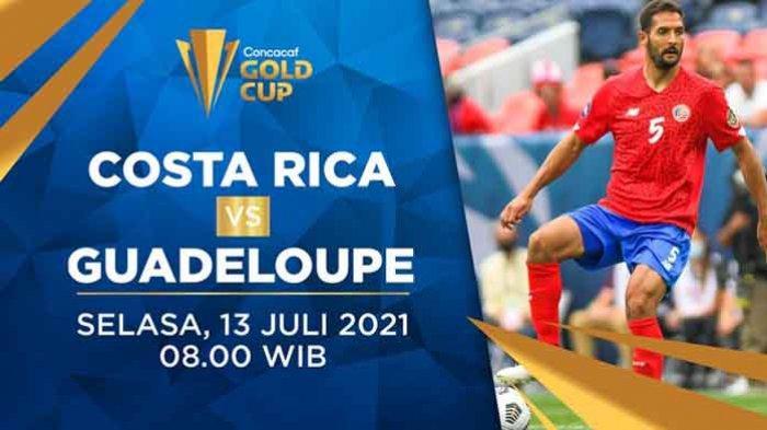 Live Streaming Kosta Rika vs GuadeloupePiala Emas CONCACAF 2021 Hari Ini Live Mola TV
