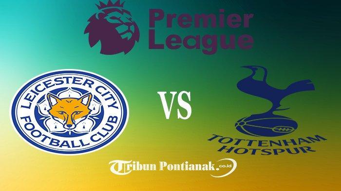 LIVE STREAMING Leicester City Vs Tottenham Liga Inggris di LIVE TVRI & Mola TV, Ambisi Jamie Vardy