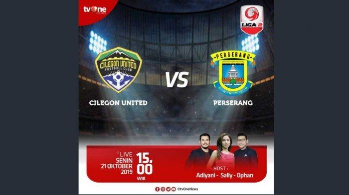 LIVE Streaming Liga 2 Hari Ini Sedang Berlangsung ! Cilegon Vs Perserang Streaming TV One Akses Link