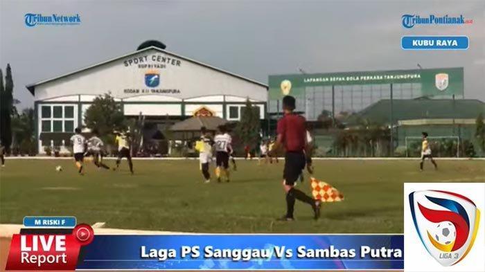LIVE Streaming Liga 3 Zona Kalbar Grup B Minggu 10 Oktober 2021, Tonton PS Sanggau Vs Sambas Putra