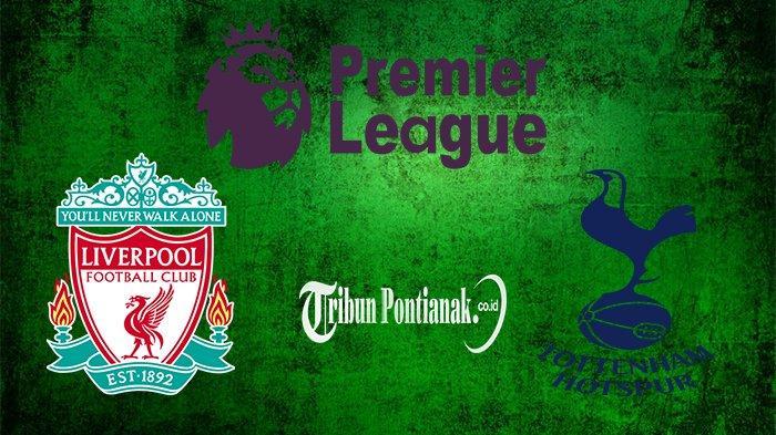 Live Streaming Liverpool Vs Tottenham di Mola TV 22:30, Misi The Lilywhites Jungkalkan Liverpool ?