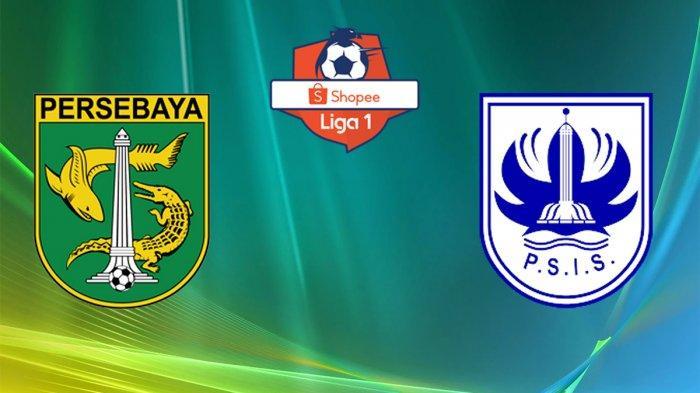 LIVE SCORE Persebaya Vs PSIS | LINK Live Streaming Shopee Liga 1 Indosiar Mulai Jam 20.30 WIB