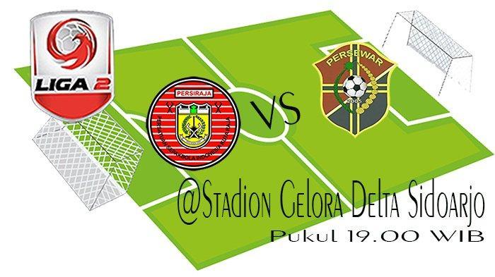 LIVE Streaming Persewar Waropen Vs Persiraja Aceh Liga 2, Laskar Rencong Menuju Semifinal Liga 2