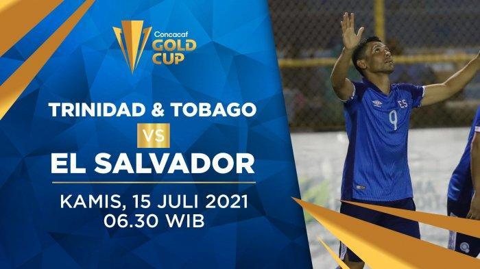 Live Streaming Trinidad dan Tobago vs El SavadorPiala Emas CONCACAF 2021 Hari Ini Live Mola TV