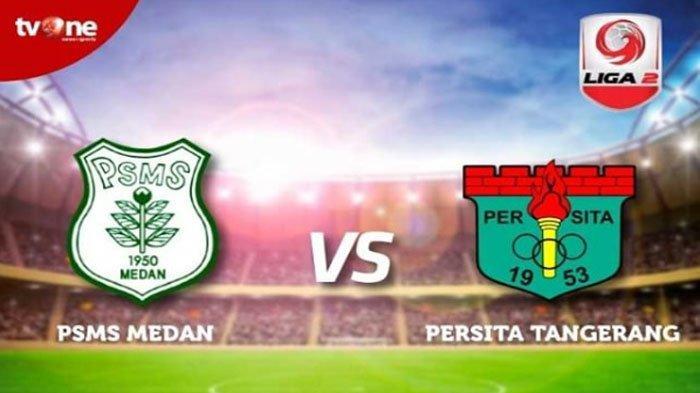 LIVE tvOne PSMS Vs Persita Jam 15.00 WIB, Demi Semifinal Liga 2 2019! LIVE Vidio.com Persita Vs PSMS