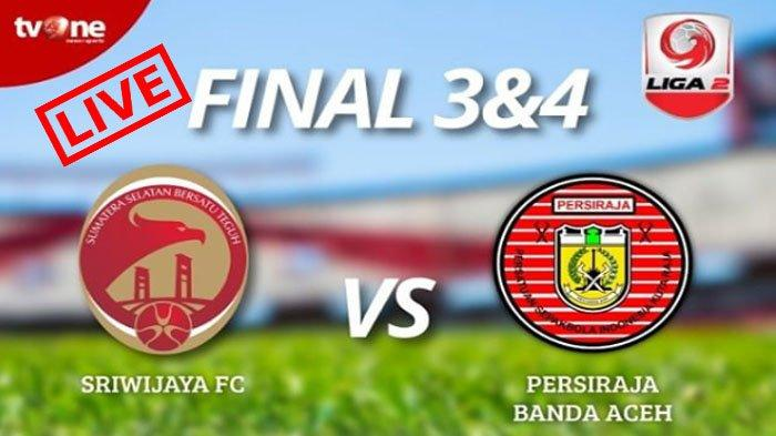 LIVE tvOne Sriwijaya FC Vs Persiraja Sore Ini! Sriwijaya FC Lolos Liga 1 atau Persiraja Lolos Liga 1
