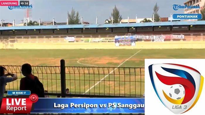 LIVE Update Liga 3 Zona Kalbar Sabtu 9 Oktober 2021, Penentu Hasil Persipon Pontianak Vs PS Sanggau