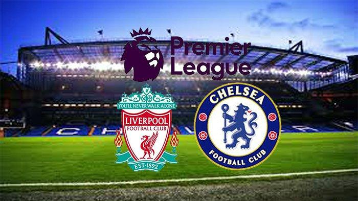 LIVERPOOL vs Chesea Live Mola TV Liga Inggris 2019, Prediksi Line Up Hingga Hasil