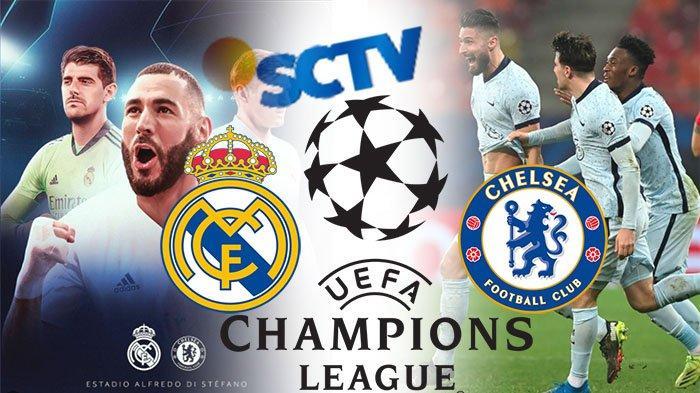 LIVESCORE Liga Champion Semi Final Liga Champion Real Madrid Vs Chelsea UCL 2021 SCTV Live Malam Ini