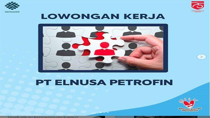 LOWONGAN Kerja BUMN 2020?, Yuk Coba Peluang Karir di Loker PT Elnusa Petrofin   Buruan, Sisa 3 Hari