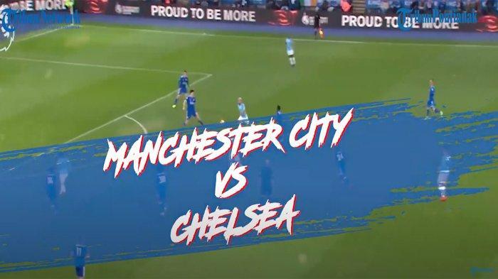 Bukan Final Liga Champions! LINE UP Manchester City Vs Chelsea Penentu Juara Liga Inggris 2020-2021
