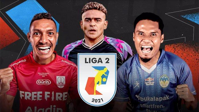 Update Klasemen Liga 2 Indonesia 2021 Hari Ini Usai Laga PSMS vs Babel United, PSKC vs Persekat