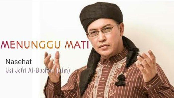 Kumandang Takbir Ustadz Uje di Hari Raya Idul Fitri, DOWNLOAD Takbir Mendiang Ustaz Jefri Al Buchori