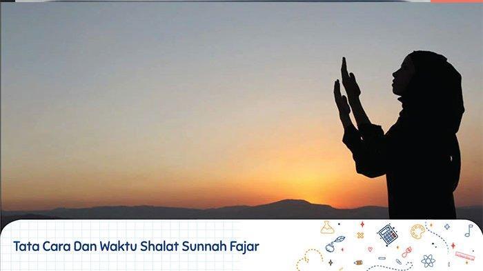 Niat Sholat Fajar atau Shalat Qobliyah Subuh dan Dalil Sholat Fajar Lebih dari Dunia dan Isinya