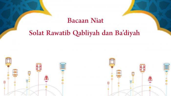 Niat Solat Sunnah Rawatib Qobliyah Ba'diyah: Sebelum Subuh, Zuhur dan Setelah Maghrib, Isya, Dzuhur