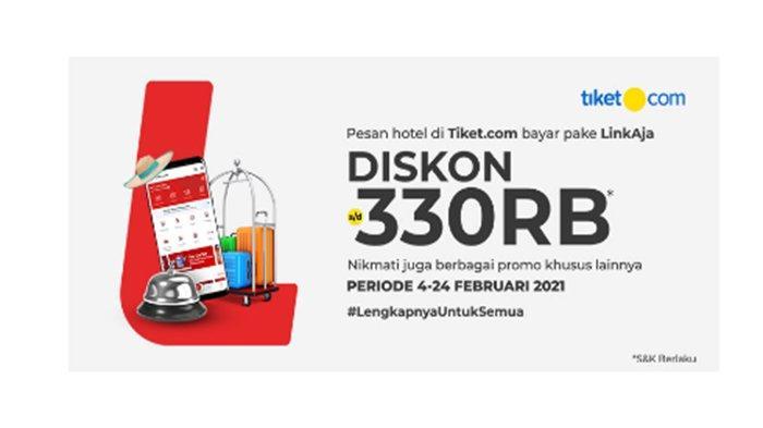 Promo Diskon Tiket Hotel Tiket.com Hingga Rp 330 Ribu yang Bayar di LinkAja Hingga 24 Februari 2021