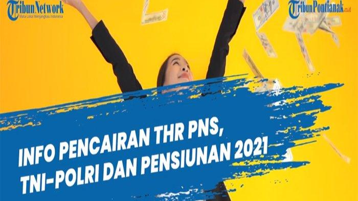 PP 63 Tahun 2021 tentang THR 2021 ! Kapan Pencairan THR Pensiunan , THR PNS, THR TNI dan THR Polri ?