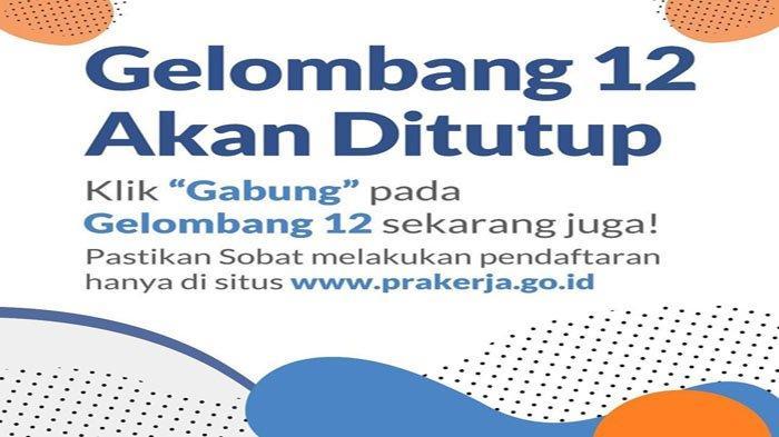 PENGUMUMAN Gelombang 12 Kartu Prakerja Tutup Cek Jadwal Daftar Gelombang 13 Login prakerja.go.id