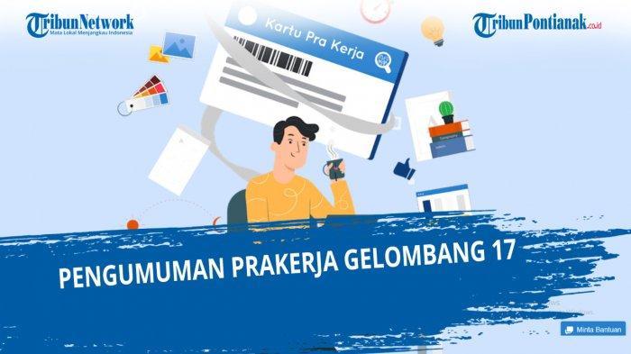 Kepastian Prakerja Gelombang 17 Dibuka Cek Dashboard.prakerja.go.id Tersedia Kuota 44 Ribu
