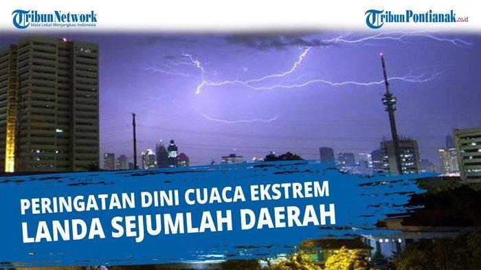 PERINGATAN DINI Cuaca Ekstrem Hari Ini 14 September 2021 Wilayah Kalbar, Awas Hujan & Angin Kencang