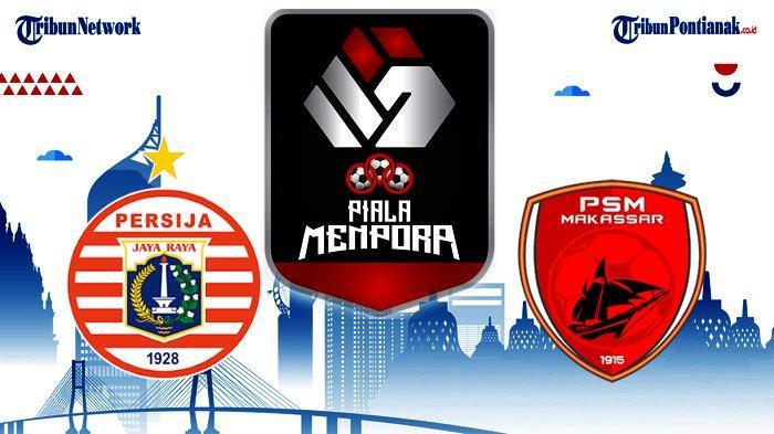 DAFTAR Skuad Mewah Persija Jakarta Vs PSM Makassar Piala Menpora 2021 Grup B Live Indosiar dan Vidio