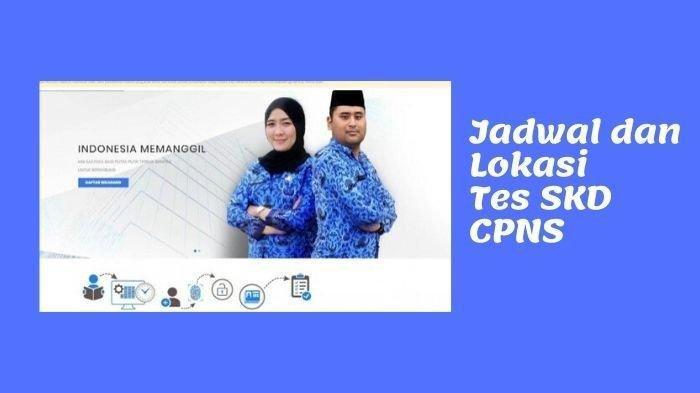 PERSYARATAN Tes SKD CPNS 2021, Info Jadwal SKD CPNS 2021