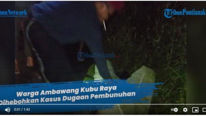 Polisi Buru Pelaku Kasus Pembunuhan di Mega Timur Sungai Ambawang, Ada Luka Bacok di Tubuh Korban