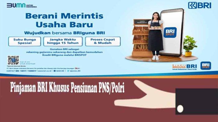 PINJAMAN BRI Bagi Pensiunan PNS TNI/Polri Suku Bunga Ringan 1% di Bulan Oktober 2021