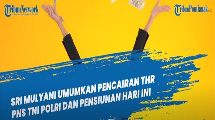 THR PNS Cair? Kapan THR TNI Polri Turun serta Pencairan THR Pensiunan, Cek Besaran THR PNS 2021