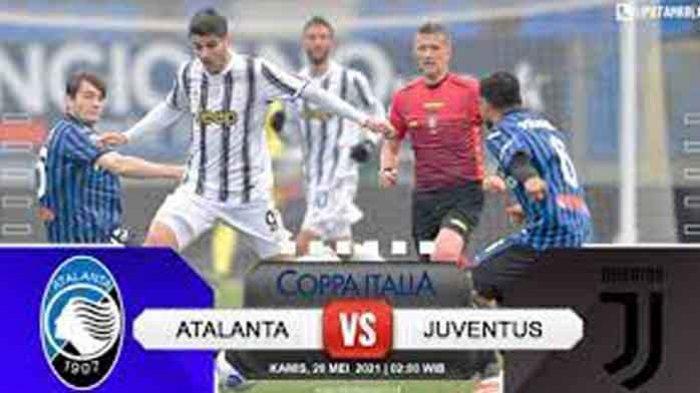 Prediksi Hasil Atalanta vs Juventus Penentuan Juara Coppa Italia