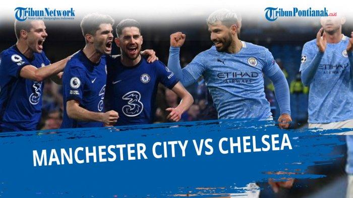 SCTV SPORT Streaming Liga Champions Malam Ini 30 Mei 2021 Link Live Score Chelsea Vs Manchester City