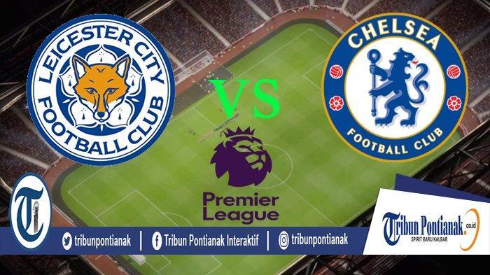 Prediksi Leicester vs Chelsea - Mengejar atau Ditinggal Jauh, The Blues