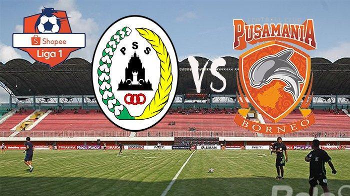PREDIKSI Line Up PSS Sleman Vs Borneo FC, Head To Head dan Skor | Misi Lima Besar Klasemen Liga 1