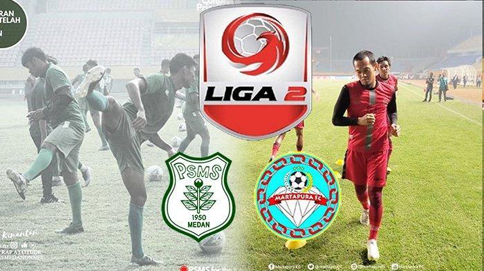 Prediksi PSMS Medan Vs Martapura FC Babak 8 Besar Liga 2   Laga Penentuan Tiket Semifinal Liga 2