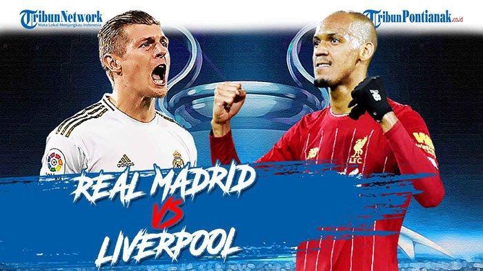 SIARAN LANGSUNG Liga Champion Real Madrid Vs Liverpool SCTV Sports Jam 02.00 WIB, Kedua Tim Ompong