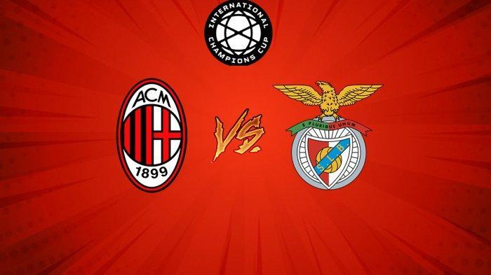 Prediksi Skor AC Milan Vs Benfica & Head to Head, Siaran Langsung ICC 2019 Mola TV & TVRI Jam 02.00