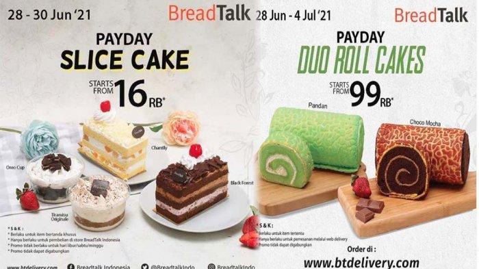 UPDATE PROMO BreadTalk Hari Ini 28 Juni 2021, Duo Roll Cakes Mulai 99 Ribu & Slice Cakes Rp 16 Ribu