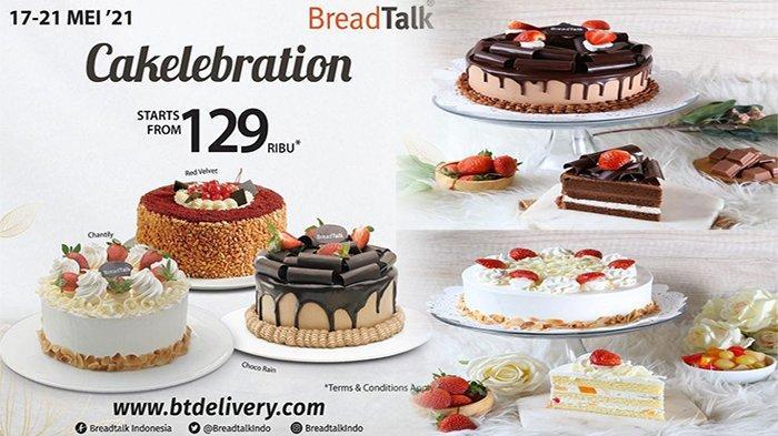 PROMO BreadTalk Hari Ini 19 Mei 2021, Promo Spesial BreadTalk Cakelebration