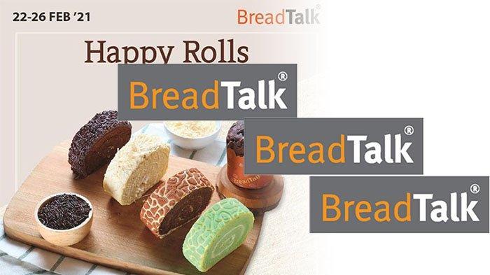 PROMO BreadTalk Hari Ini 26 Februari 2021, Yuk ke BreadTalk Terdekat   Happy Rolls Cuma Rp 10 Ribuan