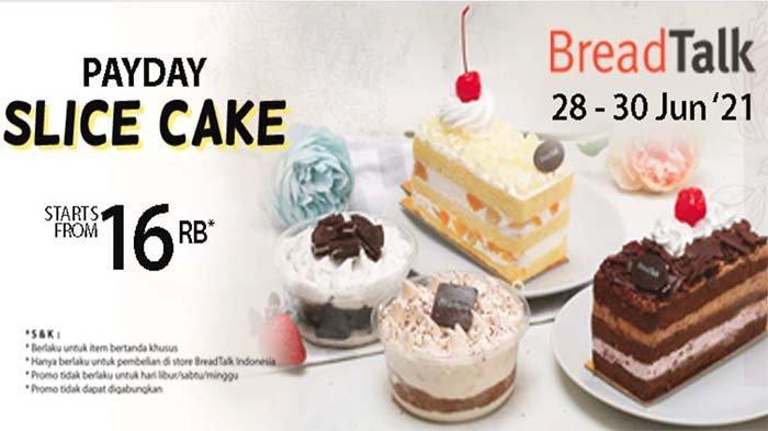 PROMO BreadTalk Hari ini 29 Juni 2021, Nikmati Duo Roll Cakes Mulai 99 Ribu & Slice Cakes Rp 16 Ribu
